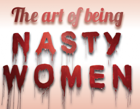 The art of being Nasty Women (COMMENTARY)
