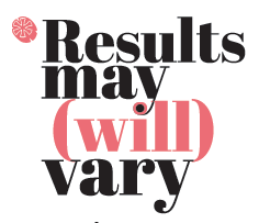 Results may (will) vary