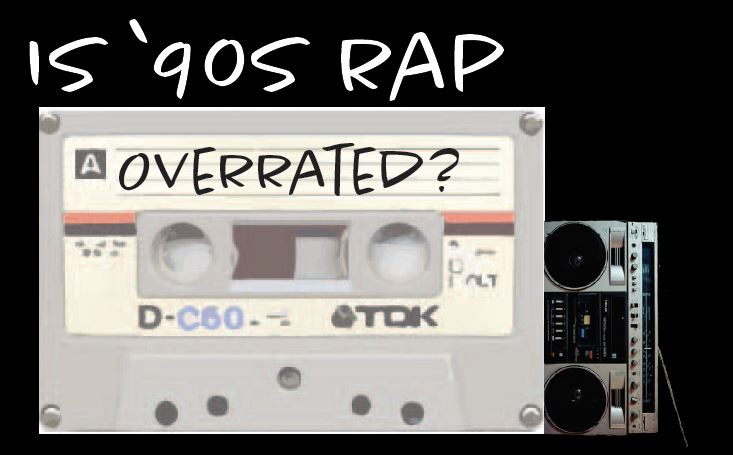 Is+%2790s+Rap+Overrated%3F