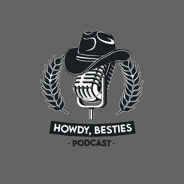 Howdy, Besties Podcast Ep.1- Intros & How to Say No